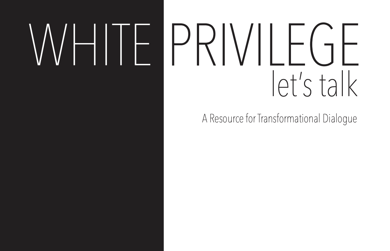 White Privilege, Let's Talk: A Resource for Transformational Dialogue
