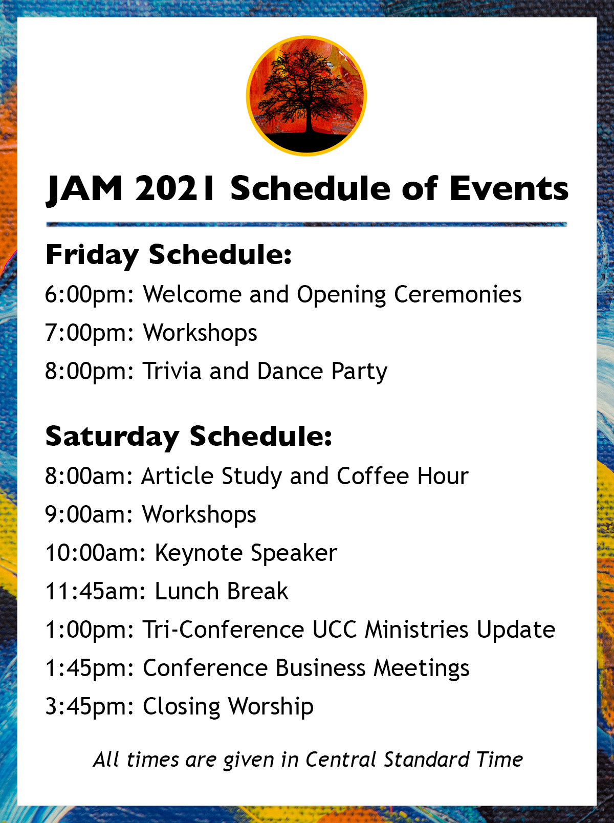 Friday Schedule: 6:00pm - Welcome and Opening Ceremonies 7:00pm - Workshops 8:00pm - Trivia and Dance Party Saturday Schedule: 8:00am - Article Study and Coffee Hour 9:00am - Workshops 10:00am - Keynote Speaker - Winona LaDuke 11:45am - Lunch Break 1:00pm - Tri-Conference UCC Ministries Update 1:45pm - Separate Conference Business Meetings 3:45pm - Closing Worship